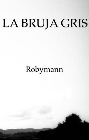 La bruja gris by Robymann