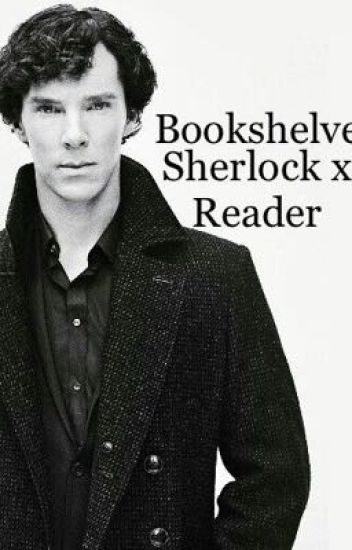 Bookshelves (Sherlock x Reader)