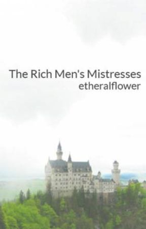 The Rich Men's Mistresses by etheralflower