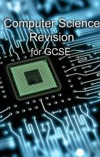 Computer Science Revision for GCSE by Tiger-Lily21