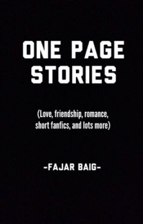 ONE PAGE STORIES ❤️ by fajarbaig