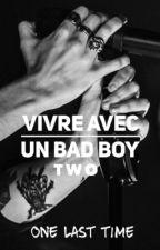Vivre Avec Un Bad Boy - Tome 2 by ClementineSoulie