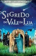 O Segredo Do Vale Da Lua by MariaEduardaLima259
