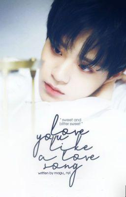 Đọc truyện  allhwi  love you like a love song
