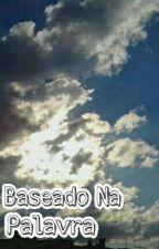 Baseado Na Palavra by quelsinha185