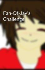Fan-Of-Jay's Challenge! by Lava-The-Ninja