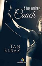 A tes ordres, coach ! (Romance FxF)  by Puniks
