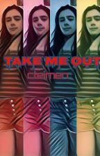 take me out [stranger things] ON HOLD by cleimen