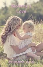 Mommy's Love by romantic_rachey