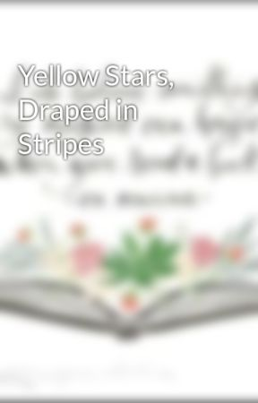 Yellow Stars, Draped in Stripes by _Astrophile123_