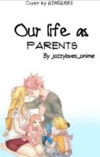 Living Our Lives As Parents (Fairytail fanfic) (Hiatus) by aijazzy