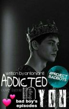 Addicted In You(#WTPD2017) by antoniantl
