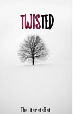 TWISTED  by Tris_Pryer