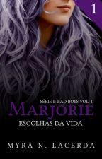 MARJORIE - ESCOLHAS DA VIDA by MyraNLacerda