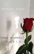 [one answer] || • k.th & j.jk • by fewreasonswhy