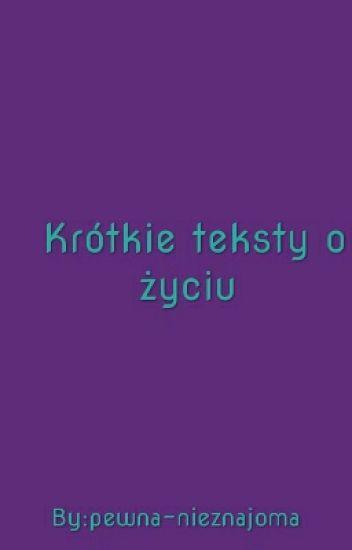 Krótkie Teksty O życiu Wifeofgustav Wattpad