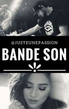 Bande Son / Dj Elite  by JusteUnePassion