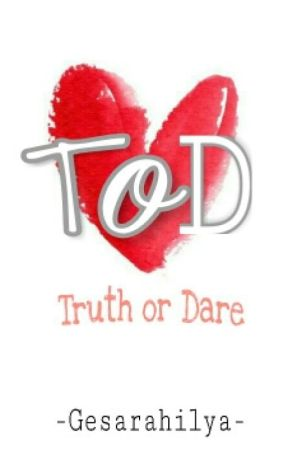 Truth Or Dare by gesarahilia