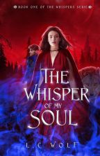 Whispers T1 The Whisper of my soul by Shirayukitaki