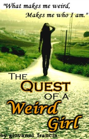The Quest of a Weird Girl by giovanni_francia