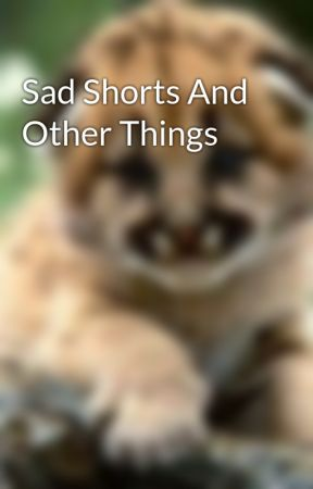 Sad Shorts And Other Things by Demonofsky