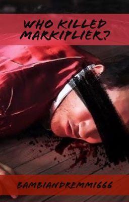 Who Killed Markiplier? - •Cast• - Wattpad
