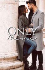 Only Mine  by Abc_xxxx
