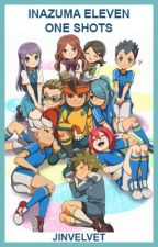 Inazuma Eleven One Shots by JinVelvet