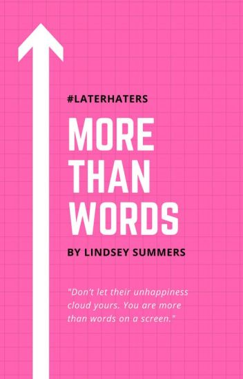 More Than Words #LaterHaters
