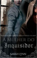 A mulher do inquisidor by SarahLynn815