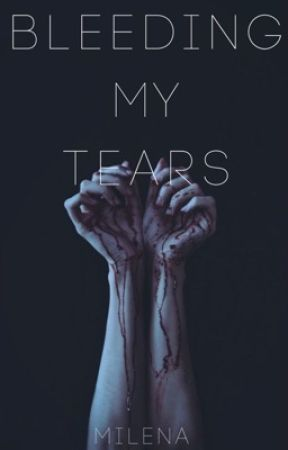 Bleeding My Tears by ughmilena