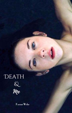 Death & Me by Cinnamontotheroll