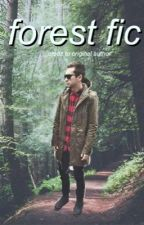 forest fic - joshler [repost from original author] by glowingintheforest