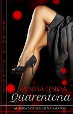 Minha Linda Quarentona by BetaniaVicente