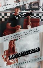 Bad Reputation - 3º temporada de Good Girl by sweetbdy