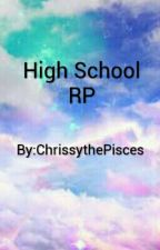 High School RP by ChrissythePisces