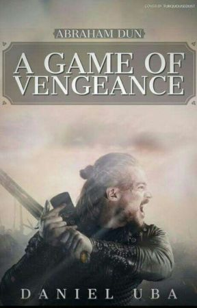Abraham Dun: A Game of Vengeance by D_Preacher