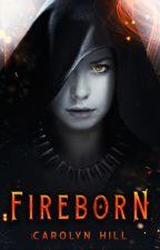 Fireborn ✔ (#Wattys2018) by Carolyn_Hill
