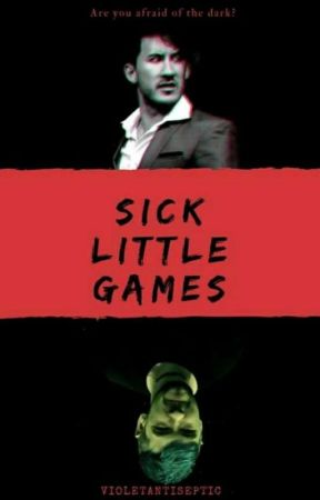 Sick Little Games by VioletAntiseptic