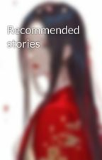Recommended stories by moodygirl0918