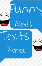 Funny Texts by AlexisRenee11