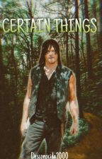 Certain Things || Daryl Dixon. by Desconocida2000