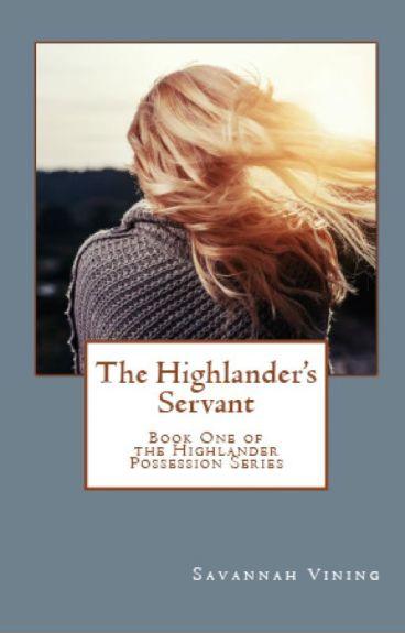 The Highlander's Servant (Book One of the Highlander Possession Series)