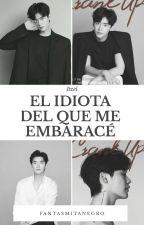 El idiota del que me embaraze(Lee Jong Suk y Tu) by FantasmitaNegro
