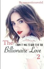 The Billionaire Love 2 by romanticnovels1