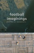 Football Imagines and Preferences by MKENZIEJYL