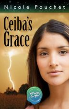 Ceiba's Grace, A Paranormal Romance Novella by NicolePouchet