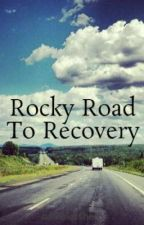 Rocky Road To Recovery by namelesshero