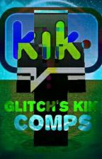 Glitch's Kik Comps by imglitch123