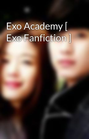 Exo Academy [ Exo Fanfiction ] by cindilicious